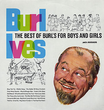 Burl Ives -looked like my Dad